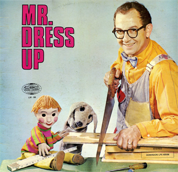 Mr Dress Up sawed through the hearts of many Canadian kids.